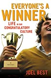Best, Joel: Everyone's a Winner: Life in Our Congratulatory Culture