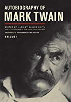 Autobiography of Mark Twain, Vol. 1 by Mark…