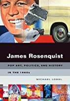 James Rosenquist: Pop Art, Politics, and…