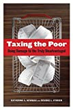 Newman, Katherine S.: Taxing the Poor: Doing Damage to the Truly Disadvantaged (Wildavsky Forum Series)