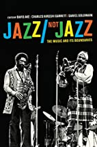Jazz/Not Jazz: The Music and Its Boundaries…