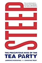 Steep: The Precipitous Rise of the Tea Party…