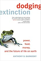 Dodging Extinction: Power, Food, Money, and…