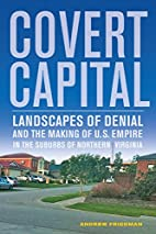 Covert capital : landscapes of denial and…