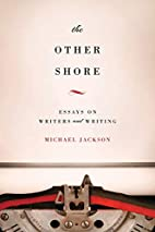 The Other Shore: Essays on Writers and…