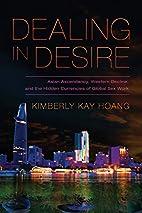 Dealing in Desire: Asian Ascendancy, Western…