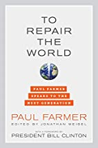 To Repair the World: Paul Farmer Speaks to…