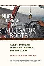 When I Wear My Alligator Boots:…
