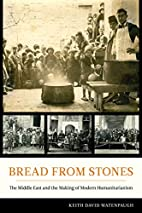 Bread from Stones: The Middle East and the…