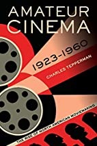 Amateur Cinema: The Rise of North American…