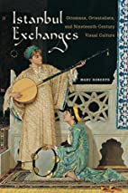 Istanbul Exchanges: Ottomans, Orientalists,…