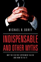 Indispensable and other myths : why the CEO…