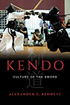 Kendo: Culture of the Sword by Alexander C.…