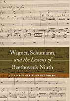 Wagner, Schumann, and the Lessons of…