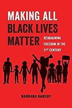 Making All Black Lives Matter: Reimagining…