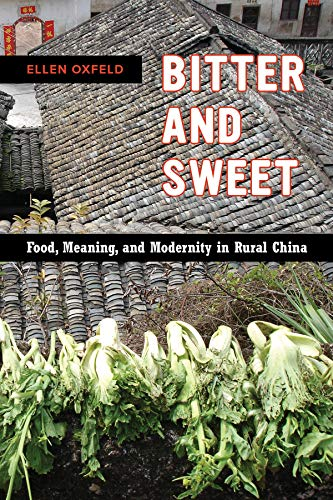 bitter-and-sweet-food-meaning-and-modernity-in-rural-china-california-studies-in-food-and-culture
