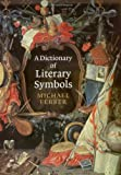 Ferber, Michael: A Dictionary of Literary Symbols