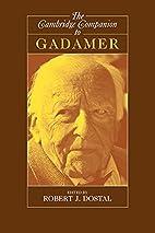 The Cambridge Companion to Gadamer by Robert…