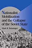 Beissinger, Mark R.: Nationalist Mobilization and the Collapse of the Soviet State: A Tidal Approach to the Study of Nationalism