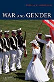 Goldstein, Joshua S.: War and Gender: How Gender Shapes the War System and Vice Versa