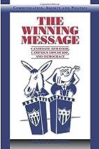 The Winning Message: Candidate Behavior,…