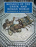 Dunbabin, Katherine: Mosaics of the Greek and Roman World