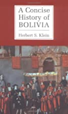 A Concise History of Bolivia by Herbert S.…