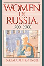 Women in Russia, 1700-2000 by Barbara Alpern…