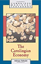 The Carolingian Economy by Adriaan Verhulst