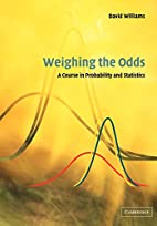 Weighing the Odds: A Course in Probability…