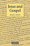 Stanton, Graham N.: Jesus and Gospel