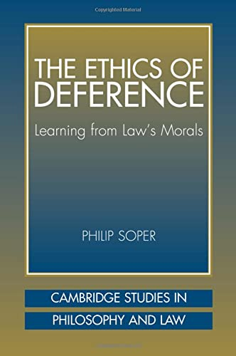 the-ethics-of-deference-learning-from-laws-morals-cambridge-studies-in-philosophy-and-law