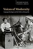 Bauman, Richard: Voices of Modernity: Language Ideologies and the Politics of Inequality