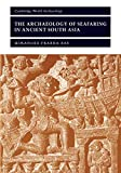 Ray, Himanshu Prabha: The Archaeology of Seafaring in Ancient South Asia