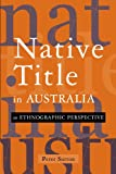 Sutton, Peter: Native Title in Australia: An Ethnographic Perspective