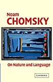 Noam Chomsky: On Nature and Language
