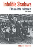 Insdorf, Annette: Indelible Shadows: Film and the Holocaust
