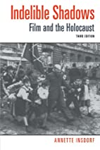 Indelible Shadows: Film and the Holocaust by…