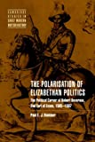 Hammer, Paul E. J.: The Polarisation of Elizabethan Politics: The Political Career of Robert Devereux, 2nd Earl of Essex, 1585v1597