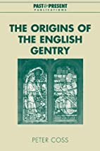 The Origins of the English Gentry by Peter…