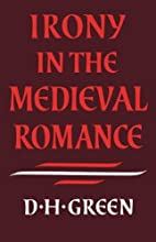 Irony in the Medieval Romance by Dennis…
