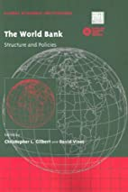 The World Bank: Structure and Policies…
