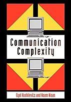 Communication Complexity by Eyal Kushilevitz