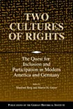 Berg, Manfred: Two Cultures of Rights: The Quest for Inclusion And Participation in Modern America And Germany