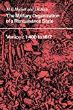 Mallett, M. E.: The Military Organisation of a Renaissance State: Venice c.1400 to 1617 (Cambridge Studies in Early Modern History)