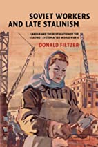 Soviet Workers and Late Stalinism: Labour…