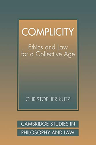 complicity-ethics-and-law-for-a-collective-age-cambridge-studies-in-philosophy-and-law
