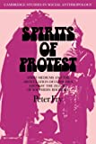 Fry, Peter: Spirits of Protest: Spirit-Mediums and the Articulation of Consensus among the Zezuru of Southern Rhodesia (Zimbabwe) (Cambridge Studies in Social and Cultural Anthropology)