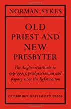 Old priest and new presbyter by Norman Sykes
