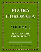 Flora Europaea, Vol. 2: Rosaceae to…